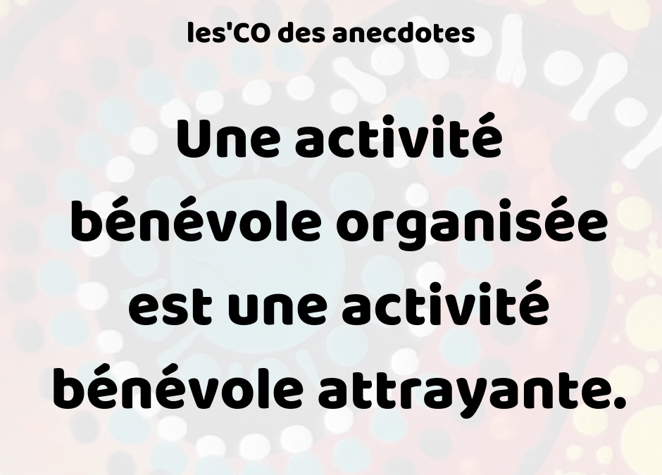 Une activité bénévole organisée est une activité attrayante