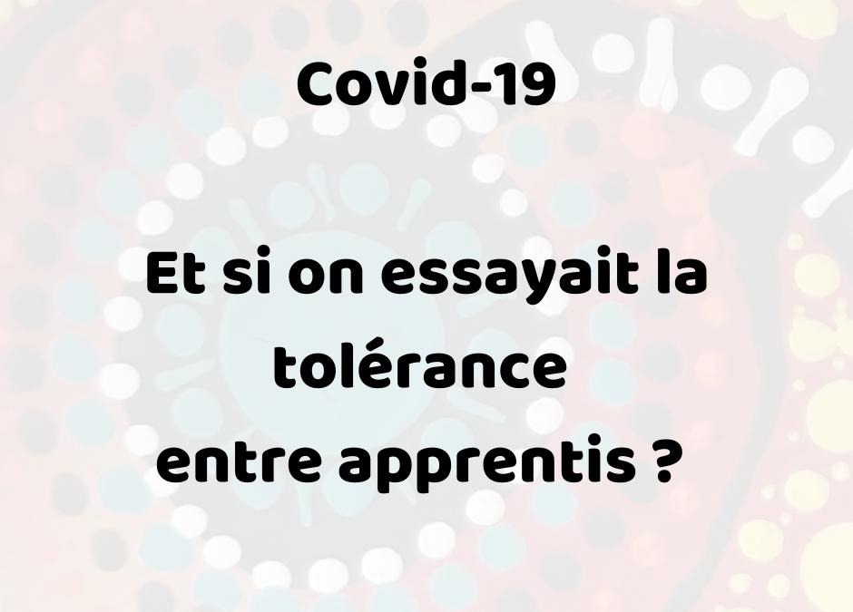 Covid-19: Et si on essayait la tolérance entre apprentis ?